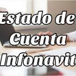 Estado de Cuenta Infonavit, conoce esta oportunidad