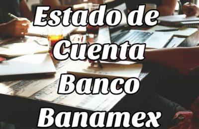 Estado de cuenta Banamex respondamos algunas preguntas al respecto