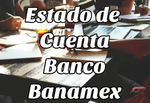 Estado de cuenta Banamex: Cómo solicitarlo y más Trámites