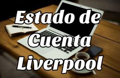 Estado de cuenta Liverpool todo lo que debes saber