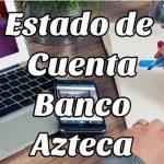 ver Estado de cuenta del Banco Azteca y otras gestiones