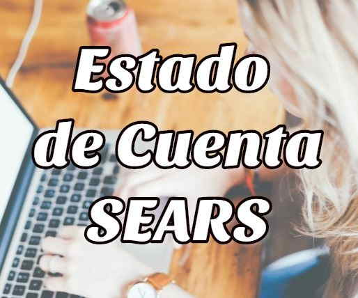 SEARS: Aprende cómo consultar tu estado de cuenta en Línea