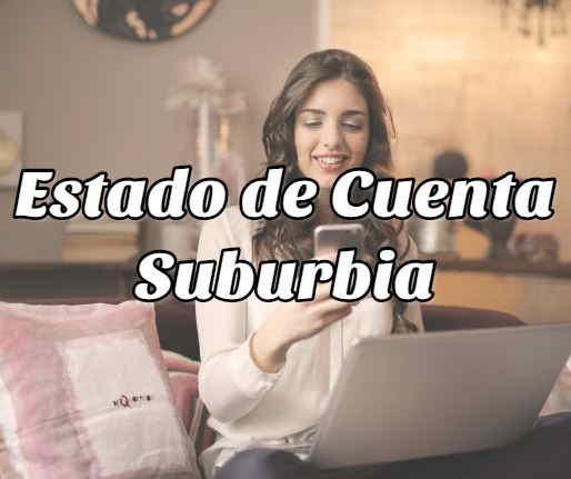 Suburbia: Estado de Cuenta y más Gestiones