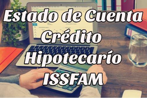 Estado de Cuenta del Crédito Hipotecario ISSFAM