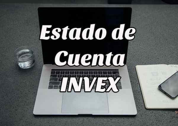 ¿Cómo checar tu estado de Cuenta INVEX?