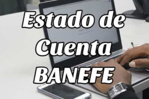 ¿Cómo consultar el Estado de Cuenta BANEFE online?