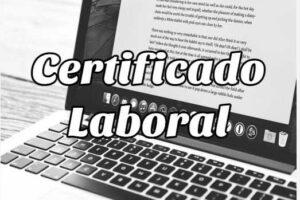 Pasos para hacer un Certificado Laboral Fácil