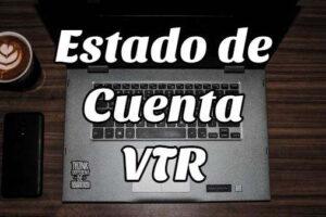 ¿Cómo obtener el Estado de Cuenta de VTR?