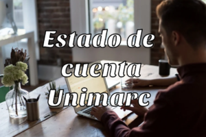 Cómo consultar Estado de Cuenta Unimarc