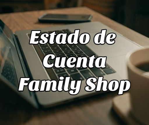 estado cuenta family shop