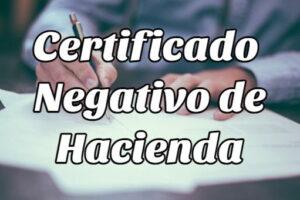 ¿Cómo Solicitar el Certificado Negativo de Hacienda?