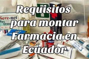 Requisitos para poner una Farmacia en Ecuador