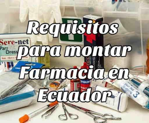 requisitos montar farmacia ecuador