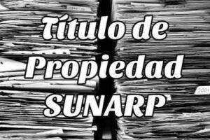Requisitos para sacar el Título de Propiedad SUNARP