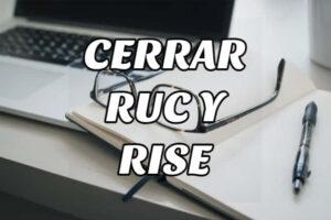 Requisitos para Cerrar el RUC y el RISE