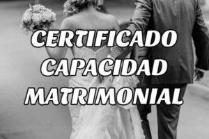 ¿Cómo solicitar un Certificado de Capacidad Matrimonial?