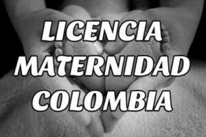 Cómo se paga Licencia de Maternidad en Colombia