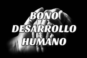 Requisitos para inscribirse al Bono de Desarrollo Humano