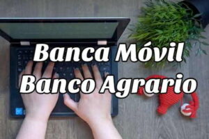 ¿Cómo registrarse en Banca Móvil del Banco Agrario?
