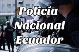 Cómo ingresar a la Policía Nacional de Ecuador