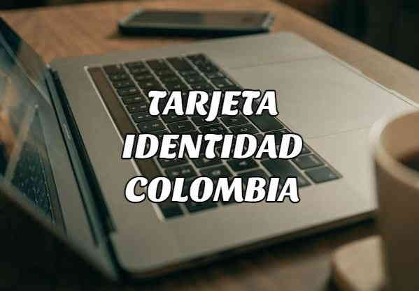 averiguar tarjeta identidad colombia